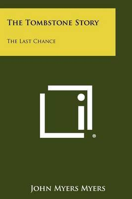 The Tombstone Story: The Last Chance