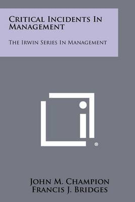 Critical Incidents in Management: The Irwin Series in Management