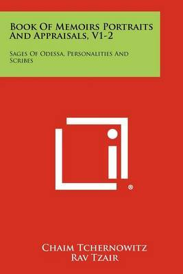 Book of Memoirs Portraits and Appraisals, V1-2: Sages of Odessa, Personalities and Scribes
