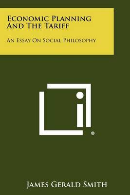 Economic Planning and the Tariff: An Essay on Social Philosophy