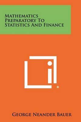 Mathematics Preparatory to Statistics and Finance
