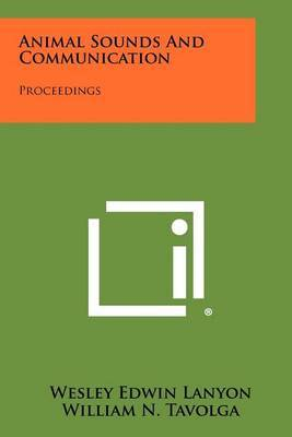 Animal Sounds and Communication: Proceedings