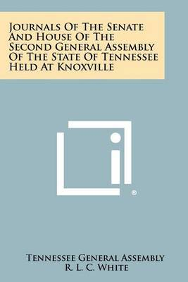 Journals of the Senate and House of the Second General Assembly of the State of Tennessee Held at Knoxville