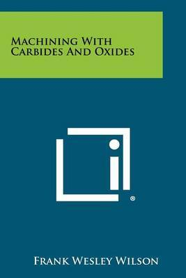 Machining with Carbides and Oxides