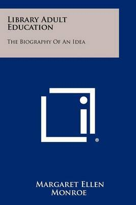 Library Adult Education: The Biography of an Idea
