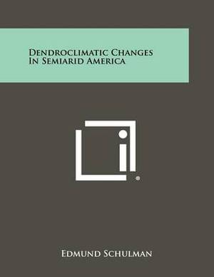 Dendroclimatic Changes in Semiarid America