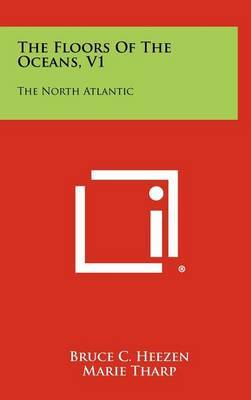 The Floors of the Oceans, V1: The North Atlantic