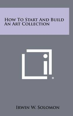 How to Start and Build an Art Collection