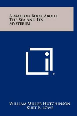 A Maxton Book about the Sea and Its Mysteries