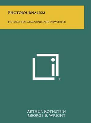 Photojournalism: Pictures for Magazines and Newspaper