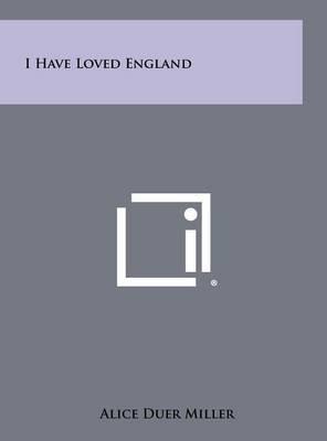 I Have Loved England