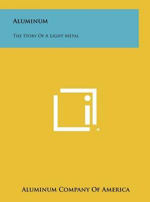 Aluminum: The Story of a Light Metal