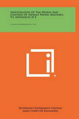 Investigation of the Design and Control of Asphalt Paving Mixtures, V3, Appendices D-E: Technical Memorandum No. 3-254
