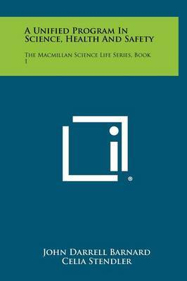 A Unified Program in Science, Health and Safety: The MacMillan Science Life Series, Book 1