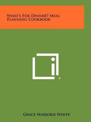 What's for Dinner? Meal Planning Cookbook
