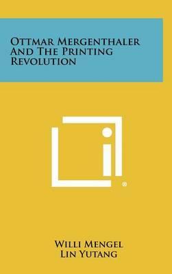 Ottmar Mergenthaler and the Printing Revolution