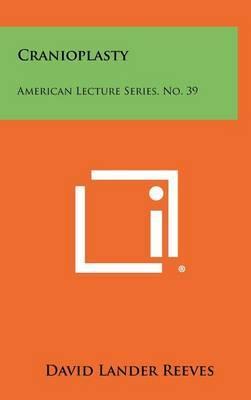 Cranioplasty: American Lecture Series, No. 39
