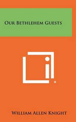 Our Bethlehem Guests
