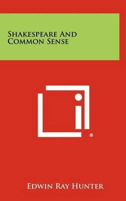 Shakespeare and Common Sense