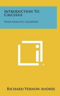 Introduction to Calculus: With Analytic Geometry