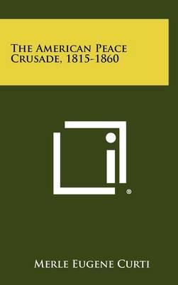 The American Peace Crusade, 1815-1860