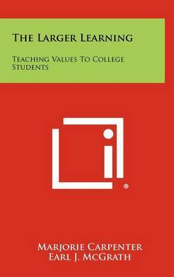 The Larger Learning: Teaching Values to College Students