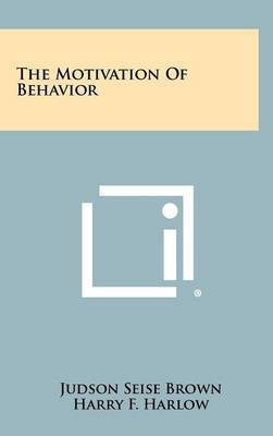 The Motivation of Behavior