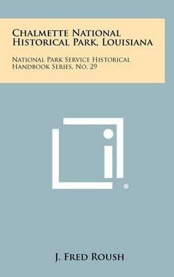 Chalmette National Historical Park, Louisiana: National Park Service Historical Handbook Series, No. 29