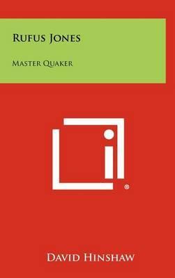 Rufus Jones: Master Quaker