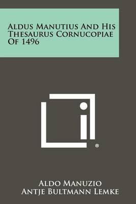 Aldus Manutius and His Thesaurus Cornucopiae of 1496