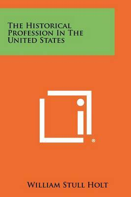 The Historical Profession in the United States