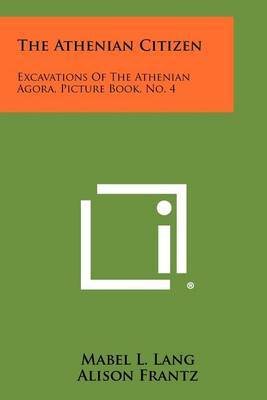 The Athenian Citizen: Excavations of the Athenian Agora, Picture Book, No. 4