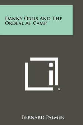 Danny Orlis and the Ordeal at Camp