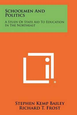 Schoolmen and Politics: A Study of State Aid to Education in the Northeast