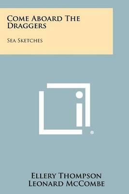 Come Aboard the Draggers: Sea Sketches