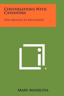 Conversations with Cassandra: Who Believes in Education?