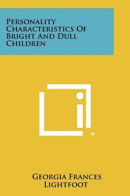 Personality Characteristics of Bright and Dull Children