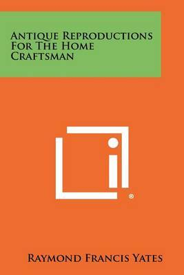 Antique Reproductions for the Home Craftsman