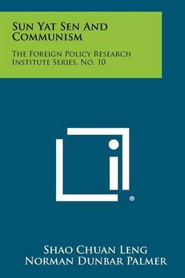 Sun Yat Sen and Communism: The Foreign Policy Research Institute Series, No. 10