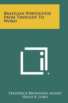 Brazilian Portuguese from Thought to Word