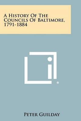 A History of the Councils of Baltimore, 1791-1884