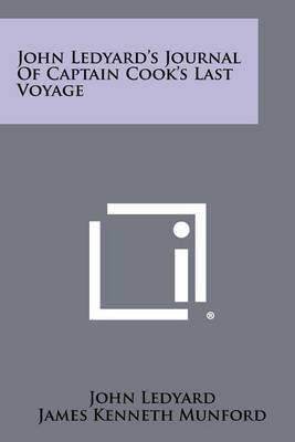 John Ledyard's Journal of Captain Cook's Last Voyage