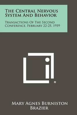 The Central Nervous System and Behavior: Transactions of the Second Conference, February 22-25, 1959