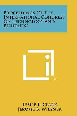 Proceedings of the International Congress on Technology and Blindness