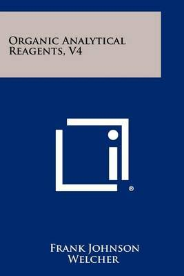 Organic Analytical Reagents, V4