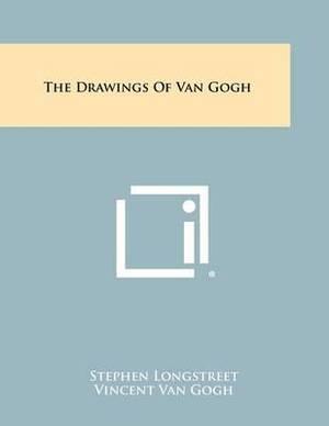 The Drawings of Van Gogh
