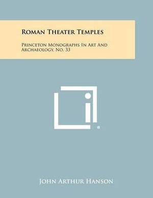 Roman Theater Temples: Princeton Monographs in Art and Archaeology, No. 33
