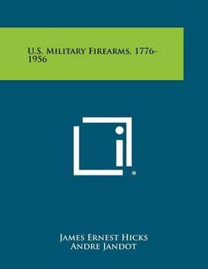 U.S. Military Firearms, 1776-1956
