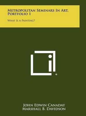 Metropolitan Seminars in Art, Portfolio 1: What Is a Painting?