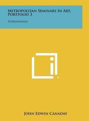 Metropolitan Seminars in Art, Portfolio 3: Expressionism